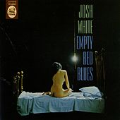 Empty Bed Blues by Josh White