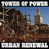 Play & Download Urban Renewal by Tower of Power | Napster