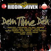 Play & Download Riddim Driven: Dem Time Deh by Various Artists | Napster