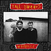 Weeville by Tall Dwarfs