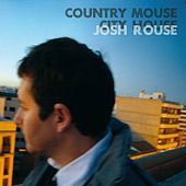 Country Mouse, City House von Josh Rouse