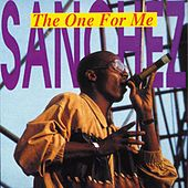 Play & Download The One For Me by Sanchez | Napster