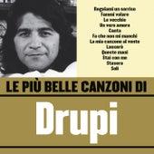 Le più belle canzoni di Drupi by Drupi