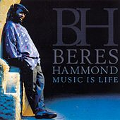 Play & Download Music Is Life by Beres Hammond | Napster