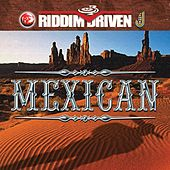 Riddim Driven: Mexican by Various Artists