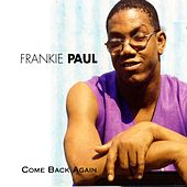 Play & Download Come Back Again by Frankie Paul | Napster