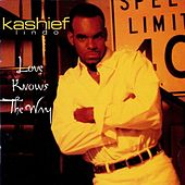 Play & Download Love Knows The Way by Kashief Lindo | Napster