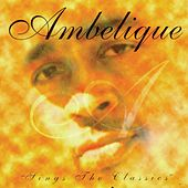 Play & Download Sings The Classics by Ambelique | Napster