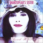 Play & Download Sacred Heart by Shakespear's Sister | Napster