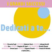 I Grandi Successi ... Dedicati a te by Various Artists