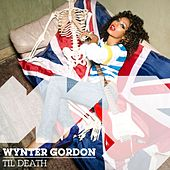 Play & Download Til Death by Wynter Gordon | Napster