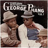 Play & Download George Phang: Power House Selector's Choice Vol. 1 by Various Artists | Napster