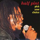 Play & Download Pick Your Choice by Half Pint | Napster