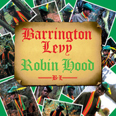 Play & Download Robin Hood by Barrington Levy | Napster