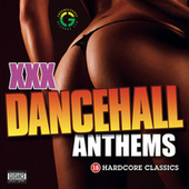 XXX Dancehall Anthems von Various Artists