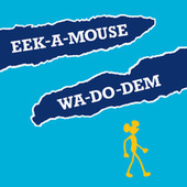 Wa-Do-Dem by Eek-A-Mouse