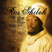 Play & Download Only King Selassie by Ras Shiloh | Napster