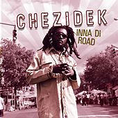 Play & Download Inna Di Road by Chezidek | Napster
