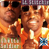Play & Download Ghetto Soldier by Lt. Stitchie | Napster