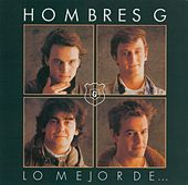 Lo Mejor De Los Hombres G by Hombres G