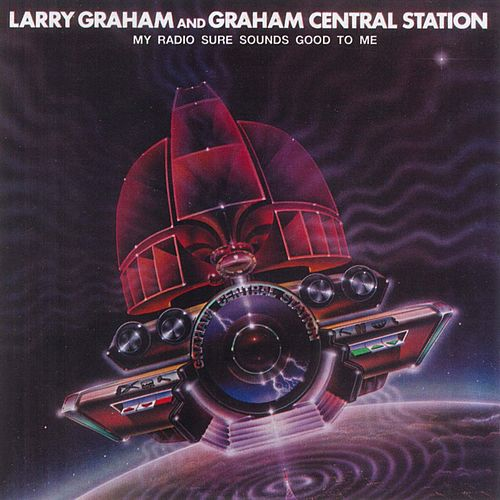 Play & Download My Radio Sure Sounds Good To Me by Larry Graham | Napster