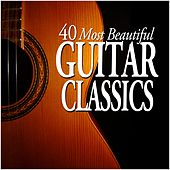 Play & Download 40 Most Beautiful Guitar Classics by Various Artists | Napster