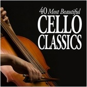 40 Most Beautiful Cello Classics by Various Artists