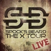 Play & Download The X Tour Live by Spock's Beard | Napster