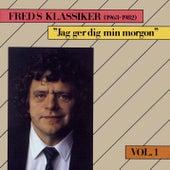 Freds Klassiker 1963-1982 Vol. 1 - Jag ger dig min morgon by Fred Åkerström