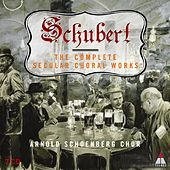 Play & Download Schubert : Complete Secular Choral Works Volume 1 - 'Transience' by Arnold Schoenberg Chor | Napster