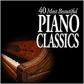 Play & Download 40 Most Beautiful Piano Classics by Various Artists | Napster