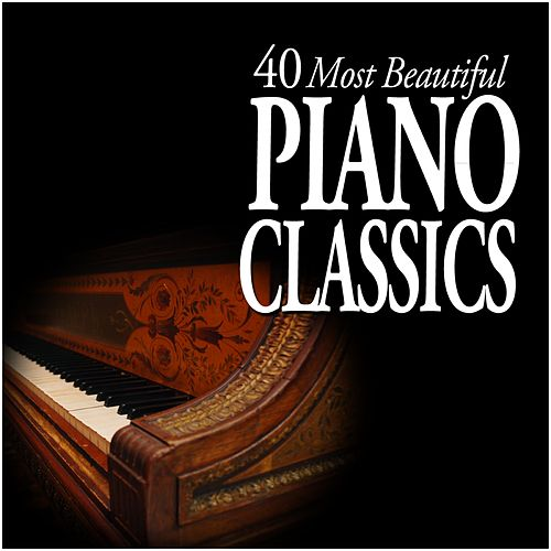 40 Most Beautiful Piano Classics by Various Artists