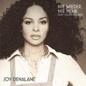 Nie wieder, nie mehr von Joy Denalane