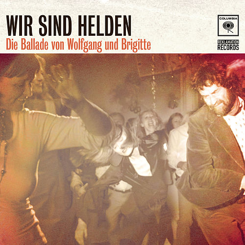 Play & Download Die Ballade von Wolfgang und Brigitte by Wir Sind Helden | Napster