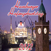 Play & Download Hamburger Hafengeburtstag 2012 by Various Artists | Napster
