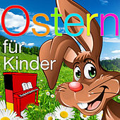 Play & Download Ostern für Kinder - Die schönsten Oster Lieder by Kinder Lieder | Napster