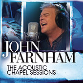 The Acoustic Chapel Sessions by John Farnham