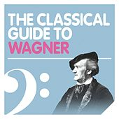 Play & Download The Classical Guide to Wagner by Daniel Barenboim | Napster