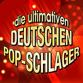 Play & Download Die ultimativen deutschen Pop-Schlager by Various Artists | Napster