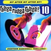 Play & Download Ragga Ragga Ragga 10 by Various Artists | Napster