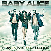 Play & Download Heaven Is a Dancefloor by Baby Alice | Napster