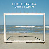 Play & Download Questo E' Amore by Lucio Dalla | Napster