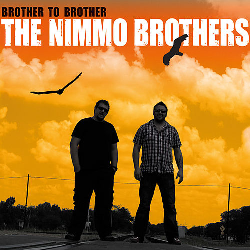 Play & Download Brother to Brother by The Nimmo Brothers | Napster