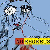 No Regrets by Johnny Dowd