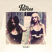 Play & Download You & I by The Pierces | Napster