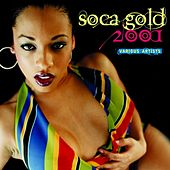 Play & Download Soca Gold 2001 by Various Artists | Napster