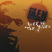 Play & Download Free Up The Vibes by Glen Washington | Napster