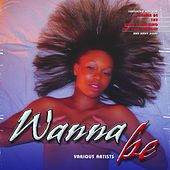 Wanna Be by Various Artists