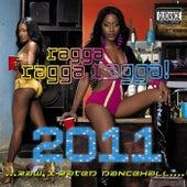 Play & Download Ragga Ragga Ragga 2011 by Various Artists | Napster
