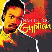 Play & Download Nah Let Go by Gyptian | Napster